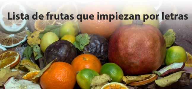 Lista de frutas que empiezan por...